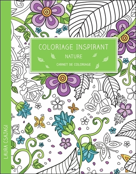 COLORIAGE INSPIRANT - NATURE - CARNET DE COLORIAGE