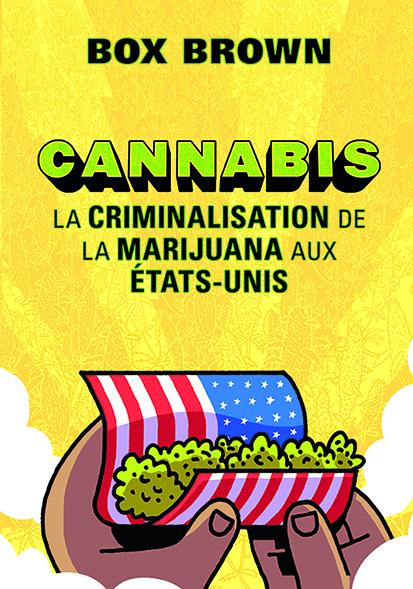 CANNABIS-LA CRIMINALISATION DE LA MARIJUANA AUX ETATS-UNIS