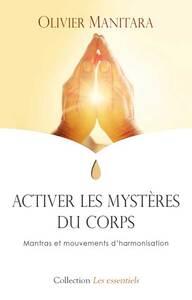 ACTIVER LES MYSTERES DU CORPS : MANTRAS ET MOUVEMENTS D'HARMONISATION