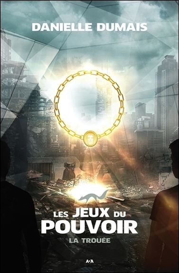 LES JEUX DU POUVOIR - LA TROUEE TOME 3