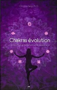 CHAKRAS EVOLUTION - 7 PORTAILS D'EVEIL, DE TRANSFORMATION ET DE REALISATION DE SOI