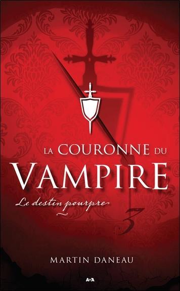 LA COURONNE DU VAMPIRE TOME 3 - LE DESTIN POURPRE