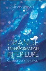 GRANDE TRANSFORMATION INTERIEURE - CONSEILS DES ARCHANGES