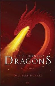 LES 5 DERNIERS DRAGONS - INTEGRALE 1 - TOME 1 A 2