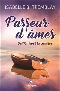 PASSEUR D'AMES - DE L'OMBRE A LA LUMIERE