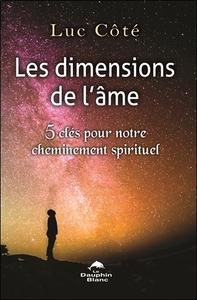 LES DIMENSIONS DE L'AME - 5 CLES POUR NOTRE CHEMINEMENT SPIRITUEL