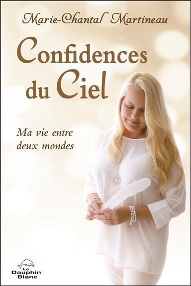 CONFIDENCES DU CIEL - MA VIE ENTRE DEUX MONDES