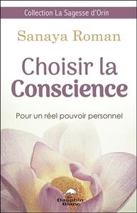 CHOISIR LA CONSCIENCE - POUR UN REEL POUVOIR PERSONNEL
