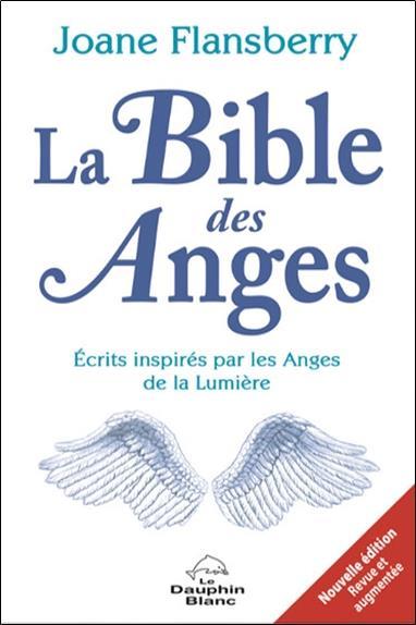 LA BIBLE DES ANGES - ECRITS INSPIRES PAR LES ANGES DE LA LUMIERE