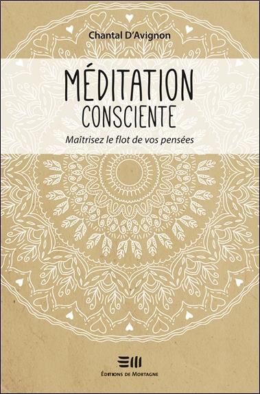 MEDITATION CONSCIENTE - MAITRISEZ LE FLOT DE VOS PENSEES