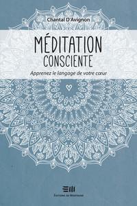 MEDITATION CONSCIENTE - APPRENEZ LE LANGAGE DE VOTRE COEUR