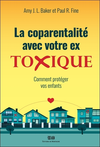 LA COPARENTALITE AVEC VOTRE EX - TOXIQUE - COMMENT PROTEGER VOS ENFANTS