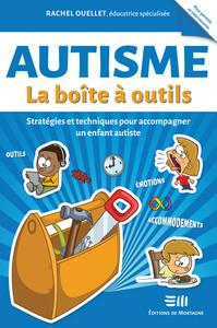 AUTISME - LA BOITE A OUTILS - STRATEGIES ET TECHNIQUES POUR ACCOMPAGNER UN ENFANT AUTISTE