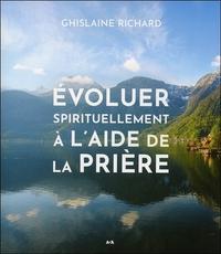 EVOLUER SPIRITUELLEMENT A L'AIDE DE LA PRIERE
