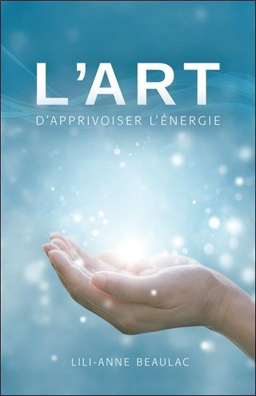L'ART D'APPRIVOISER L'ENERGIE