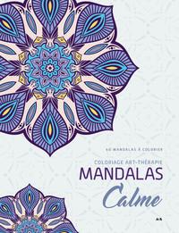 MANDALAS CALME - COLORIAGE ART-THERAPIE - 40 MANDALAS A COLORIER