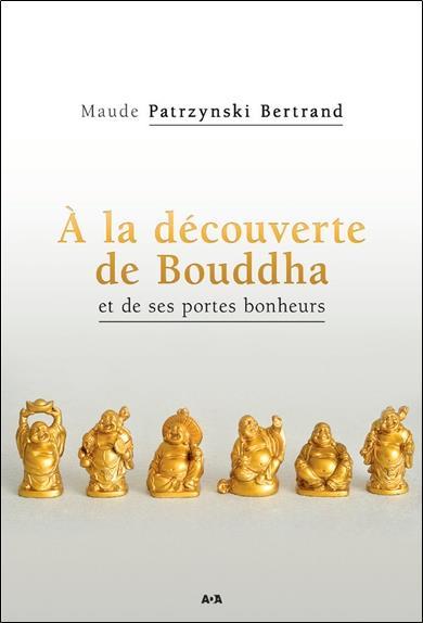 A LA DECOUVERTE DE BOUDDHA ET DE SES PORTE-BONHEUR