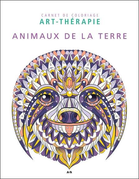 ANIMAUX DE LA TERRE - CARNET DE COLORIAGE ART-THERAPIE