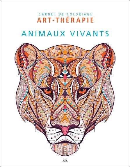 ANIMAUX VIVANTS - CARNET DE COLORIAGE ART-THERAPIE