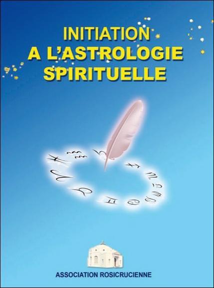 INITIATION A L'ASTROLOGIE SPIRITUELLE