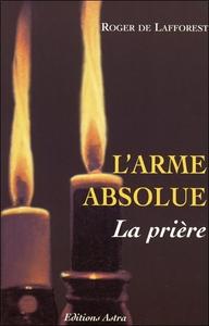 L'ARME ABSOLUE - LA PRIERE
