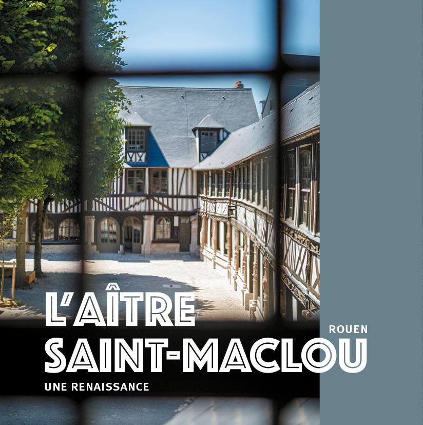 L'AITRE SAINT-MACLOU - ROUEN - UNE RENAISSANCE