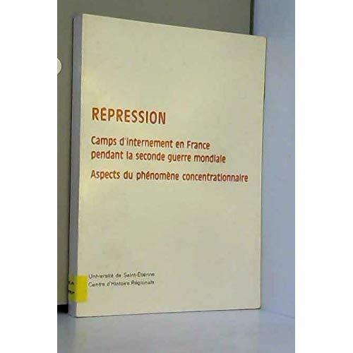 REPRESSION CAMPS D INTERNEMENT EN FRANCE PENDANT LA SECONDE GUERRE MONDIALE
