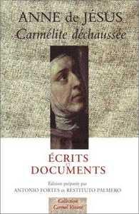 ANNE DE JESUS - ECRITS ET DOCUMENTS