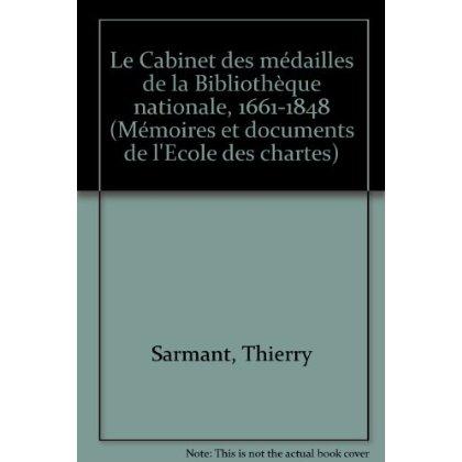 LA CABINET DES MEDAILLES DE LA BIBLIOTHEQUE NATIONALE, 1661-1848