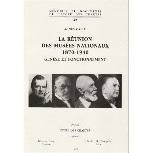 LA REUNION DES MUSEES NATIONAUX, 1870-1940. GENESE ET FONCTIONNEMENT