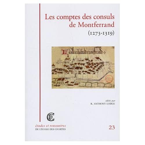 LES COMPTES DES CONSULS DE MONTFERRAND (1273-1319)