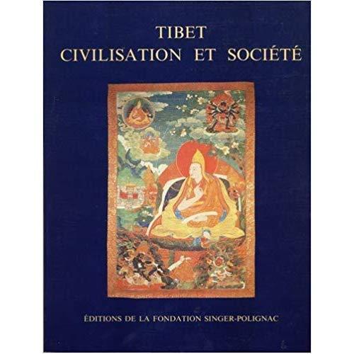 TIBET, CIVILISATION ET SOCIETE. COLLOQUE ORGANISE PAR LA FONDATION SI NGER-POLIGNAC, PARIS, 27-29 AV