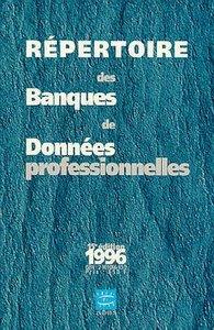 REPERTOIRE DES BANQUES DE DONNEES PROFESSIONNELLES 15E ED 1996