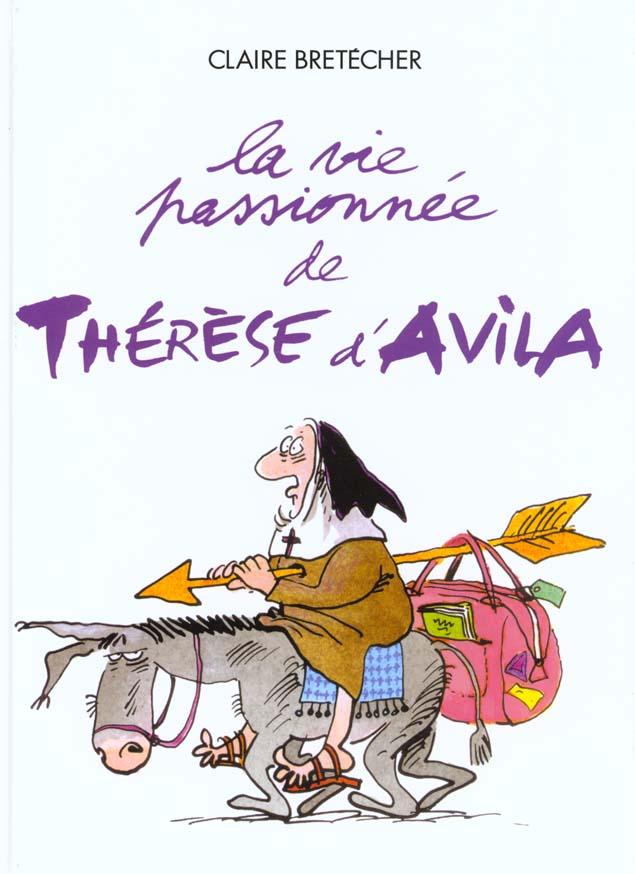 LA VIE PASSIONNEE DE THERESE D'AVILA C