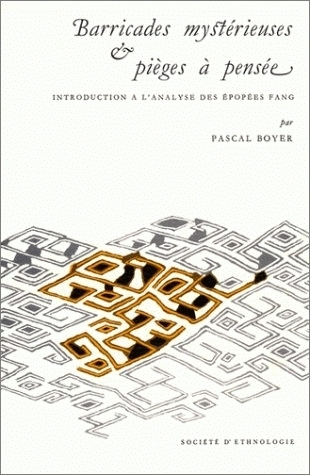 BARRICADES MYSTERIEUSES ET PIEGES A PENSEE. INTRODUCTION A L'ANALYSE DES EPOPEES FANG