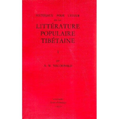 MATERIAUX POUR L'ETUDE DE LA LITTERATURE POPULAIRE TIBETAINE. EDITION  ET TRADUCTION DE MANUSCRITS T