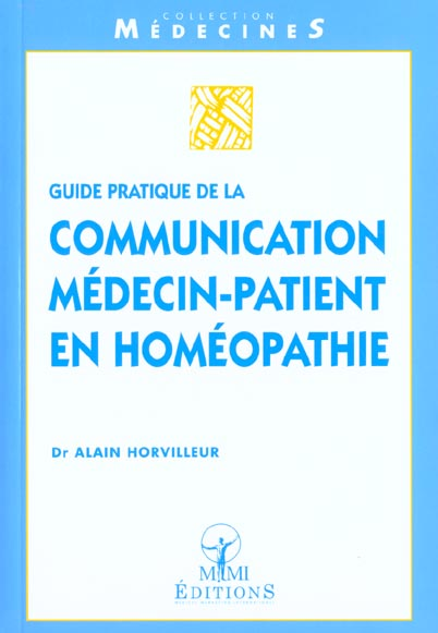 GUIDE PRATIQUE DE LA COMMUNICATION MEDECIN-PATIENT EN HOMEOPATHIE