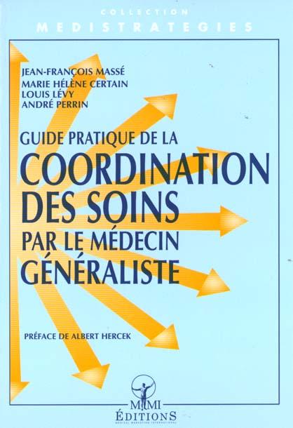 GUIDE PRATIQUE DE LA COORDINATION DES SOINS PAR LE MEDECIN GENERALISTE