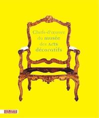 CHEFS-D'OEUVRE DU MUSEE DES ARTS DECORATIFS