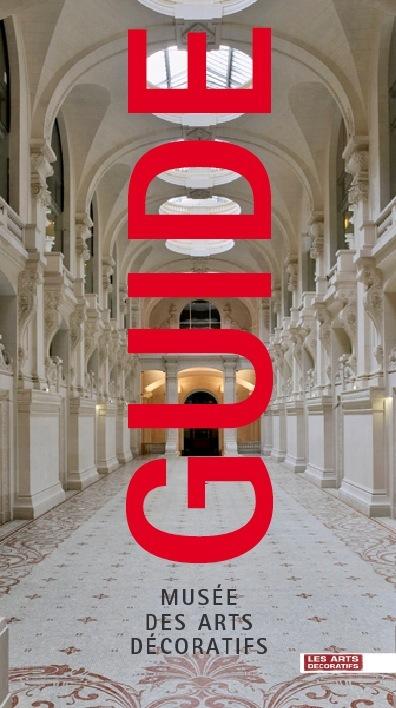 GUIDE DU MUSEE DES ARTS DECORATIFS - VERSION ANGLAISE