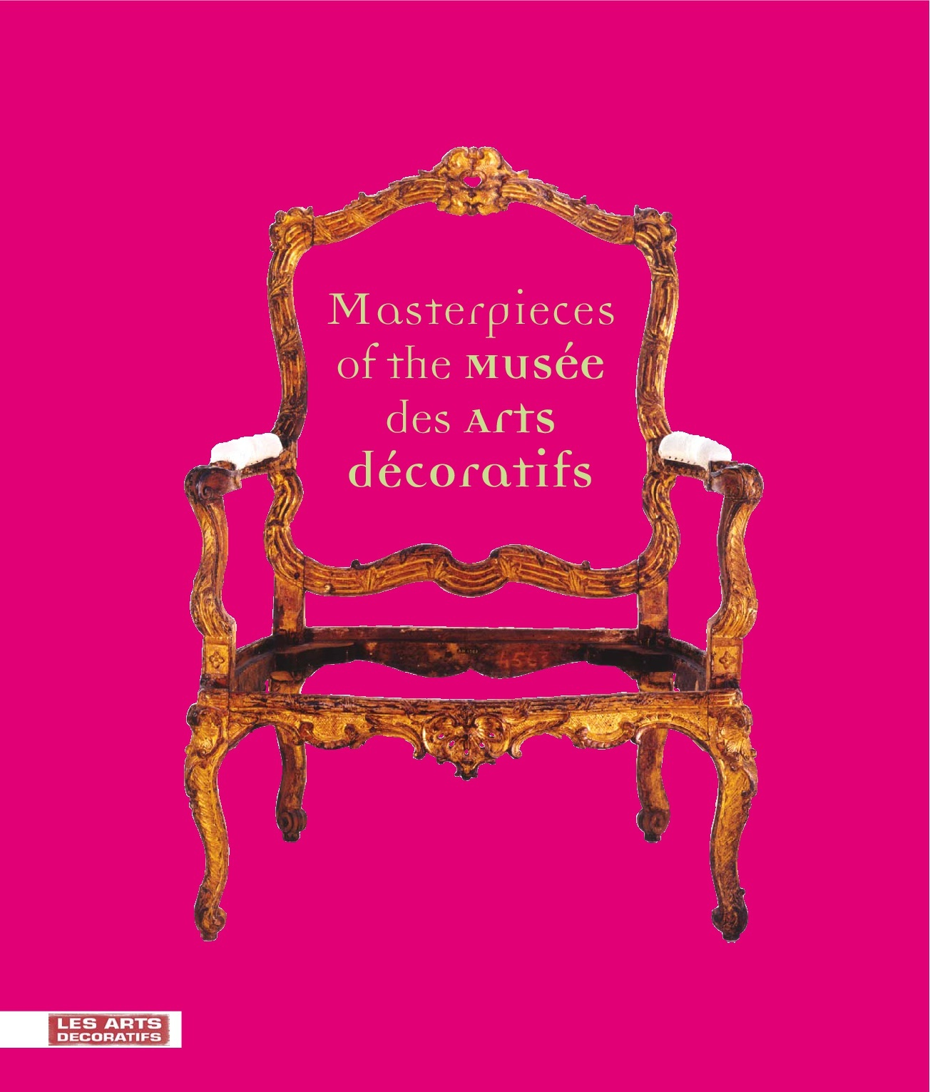MASTERPIECES OF THE MUSEUM OF DECORATIVE ARTS