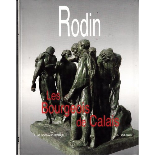 RODIN, LES BOURGEOIS DE CALAIS