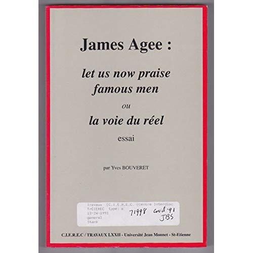 JAMES AGEE LET US NOW PRAISE FAMOUS MEN OU LAVOIE DU REEL