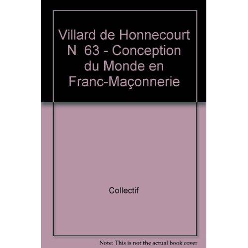 VILLARD DE HONNECOURT N  63 - CONCEPTION DU MONDE EN FRANC-MACONNERIE