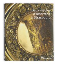 DEUX SIECLES D'ORFEVRERIE. LA COLLECTION D'ORFEVRERIE DU MUSEE DES ARTS DECORATIFS