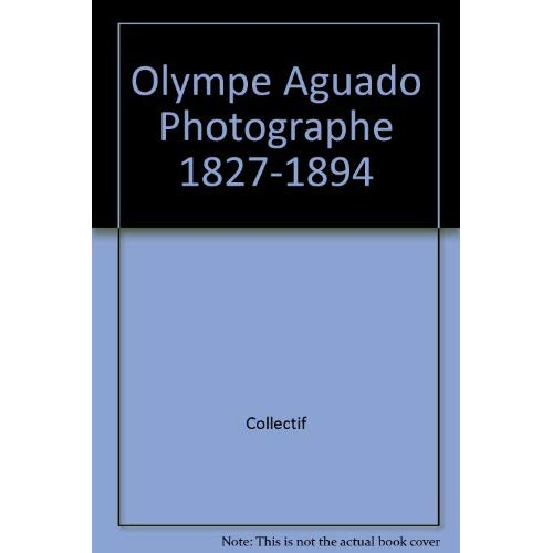 OLYMPE AGUADO  PHOTOGRAPHE 1827 1894
