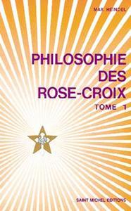 PHILOSOPHIE DES ROSE-CROIX - T. 1