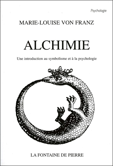 ALCHIMIE - UNE INTRODUCTION AU SYMBOLISME ET A LA PSYCHOLOGIE
