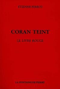 CORAN TEINT - LE LIVRE ROUGE