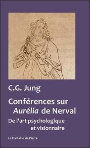 CONFERENCES SUR AURELIA DE NERVAL - DE L'ART PSYCHOLOGIQUE ET VISIONNAIRE